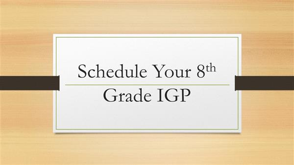 Click HERE to Schedule Your IGP Meeting