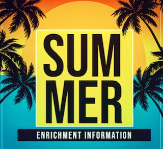 Summer Enrichment Information