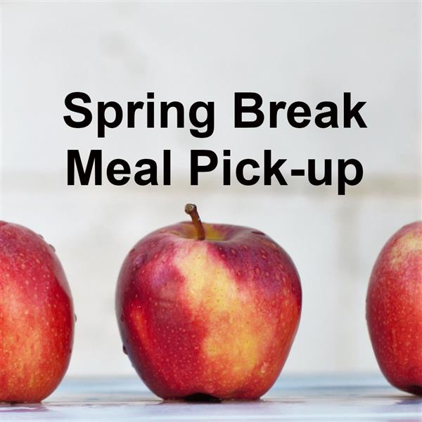 Spring Break Meal Pick-up